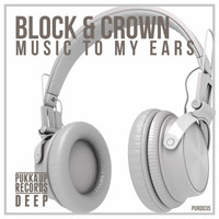 Block & Crown - Music to My Ears