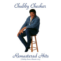Chubby Checker - Remastered Hits (Analog Source Remaster 2017)