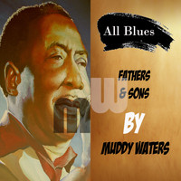 Muddy Waters - All Blues, Fathers & Sons by Muddy Waters