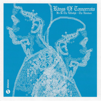 Kings of Tomorrow - It's the Lifestyle (The Remixes)