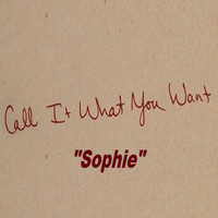 Sophie - Call It What You Want