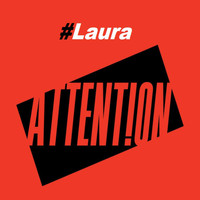 Laura - Attention