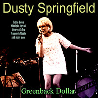Dusty Springfield - Greenback Dollar