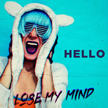 Hello - Lose My Mind