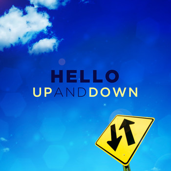 Hello - Up and Down