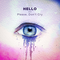 Hello - Please, Don't Cry