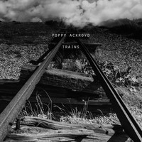 Poppy Ackroyd - Trains