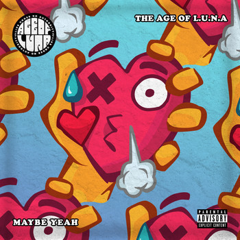 The Age Of L.U.N.A. - Maybe Yeah (Explicit)