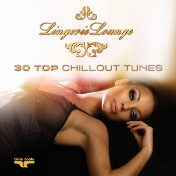 Various Artists - Lingerie Lounge - 30 Top Chillout Tunes