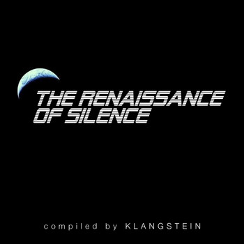 Various Artists - The Renaissance of Silence (Compiled by Klangstein)