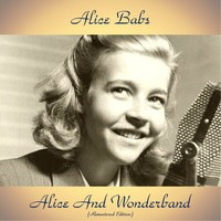 Alice Babs - Alice And Wonderband (Remastered Edition)