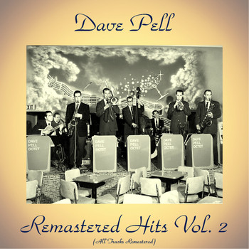 Dave Pell - Remastered Hits Vol, 2 (All Tracks Remastered)