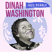 Dinah Washington - Dinah Washington, Jazz Pearls