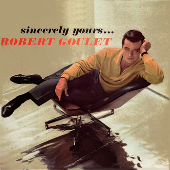 Robert Goulet - Sincerely yours