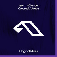 Jeremy Olander - Crossed / Araoz