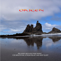 Origen - Relaxing New Age Piano Music For Meditation, Stress Relief and Deep Sleep