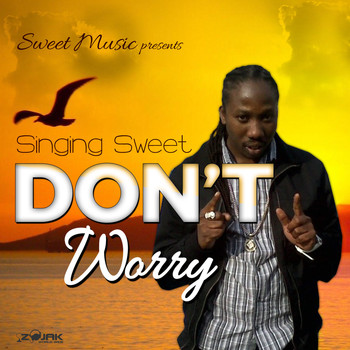 Singing Sweet - Don't Worry - Single