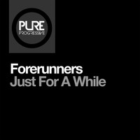 Forerunners - Just for a While
