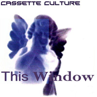 This Window - Cassette Culture