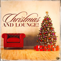 Various Artists - Christmas and Lounge!