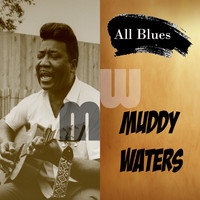 Muddy Waters - All Blues, Muddy Waters