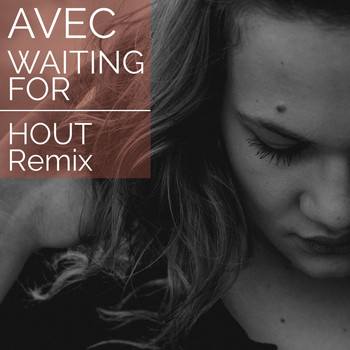 Avec - Waiting For (Hout Remix)
