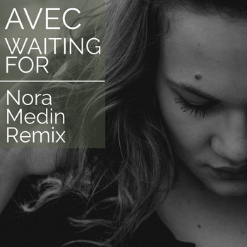 Avec - Waiting For (Nora Medin Remix)