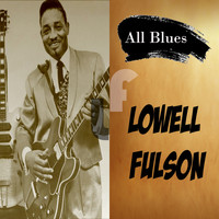 Lowell Fulson - All Blues, Lowell Fulson