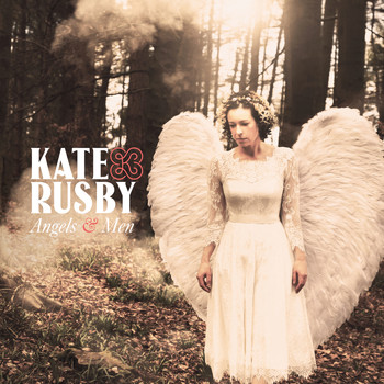 Kate Rusby - Angels and Men