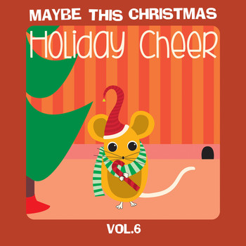 Various Artists - Maybe This Christmas Vol 6: Holiday Cheer
