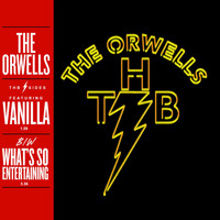 The Orwells - Vanilla / What's So Entertaining