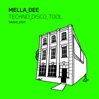 Mella Dee - Techno Disco Tool (Radio Edit)