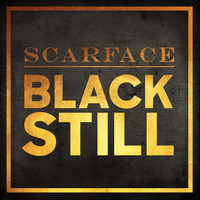 Scarface - Black Still (Explicit)