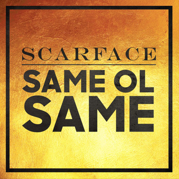 Scarface - Same Ol Same (Explicit)