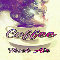 Fresh Air - Coffee (Explicit)