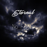 Eternal - No Fakes
