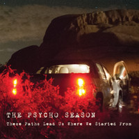 The Psycho Season - These Paths Lead Us Where We Started From