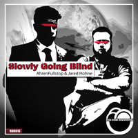 AhrenFullStop & Jared Hohne - Slowly Going Blind