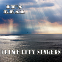 Prime City Singers - It's Real
