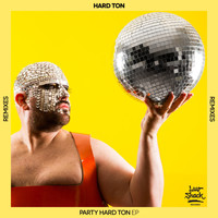 Hard Ton - Party Hard Ton EP (Remixes)
