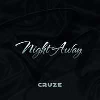 Cruze - Night Away