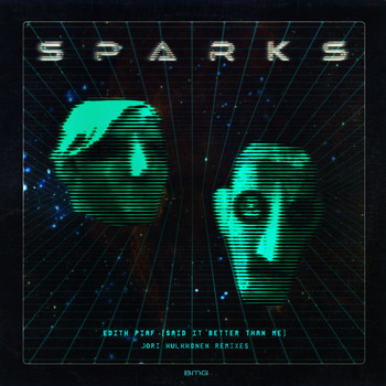 Sparks - Edith Piaf (Said It Better Than Me) (Jori Hulkkonen Remixes)