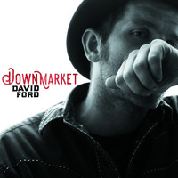 David Ford - Downmarket