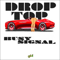 Busy Signal - Drop Top