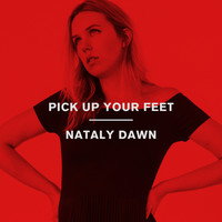 Nataly Dawn - Pick up Your Feet