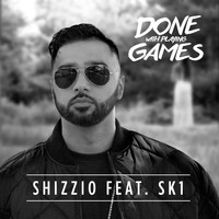 Shizzio feat. SK1 & Tamzin - Done with Playing Games