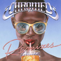 Chromeo - Juice Remixes