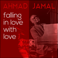 Ahmad Jamal - Falling in Love with Love