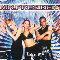 Mr. President - Take Me to the Limit