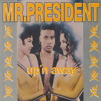 Mr. President - Up'n Away